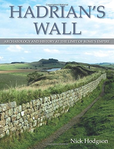 Hadrian's Wall  archaeology and history at the limit of Rome's empire