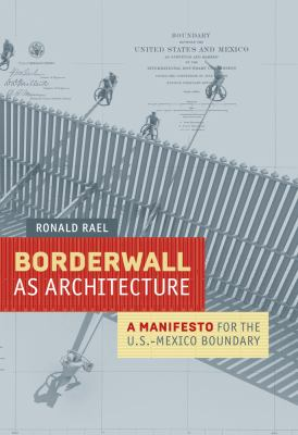 Borderwall as architecture  a manifesto for the U.S.-Mexico boundary