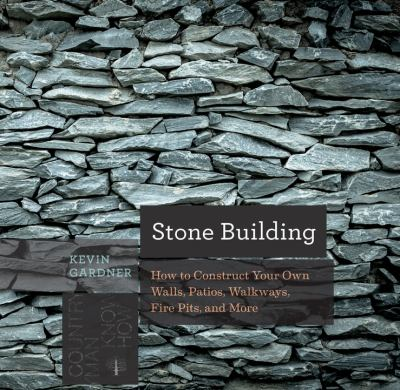 Stone building  how to make New England-style walls and other structures