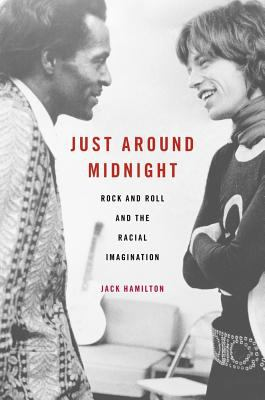 Just around midnight rock and roll and the racial imagination