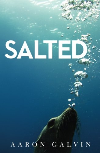 Salted  by Aaron Galvin