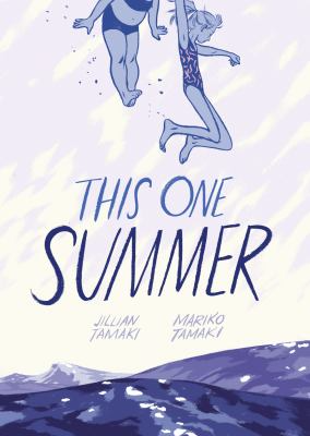 This One Summer by Mariko Tamaki and Jillian Tamaki
