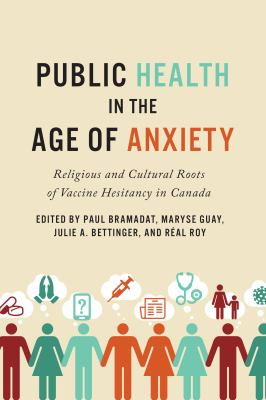 Public health in the age of anxiety-religious and cultural roots of vaccine hesitancy in Canada