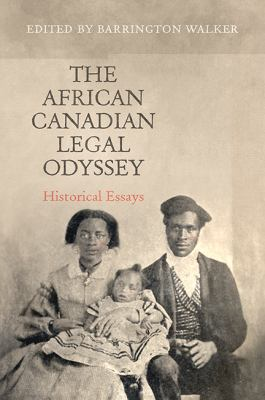 The African Canadian legal odyssey historical essays