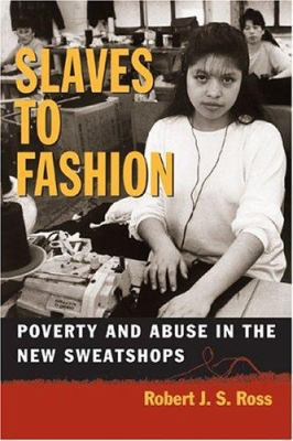 Slaves to Fashion  Poverty and Abuse in the New Sweatshops