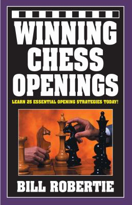 Winning chess openings learn 25 essential opening strategies today!