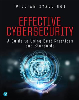 Effective cybersecurity - understanding and using standards and best practices