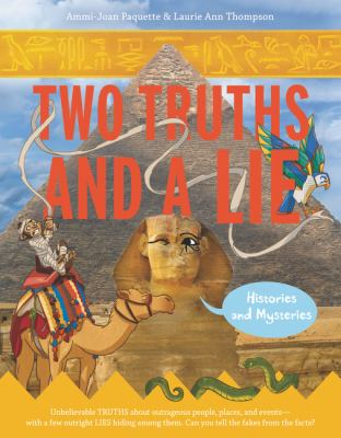 Two Truths and a Lie - Histories and Mysteries by Ammi-Joan Paquette and Laurie Ann Thompson