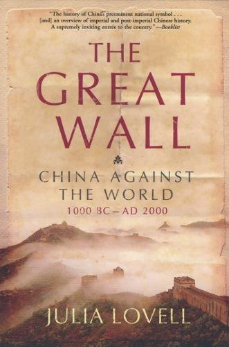 The Great Wall  China against the world  1000 BC-AD 2000