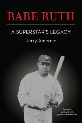 Babe Ruth a superstar's legacy