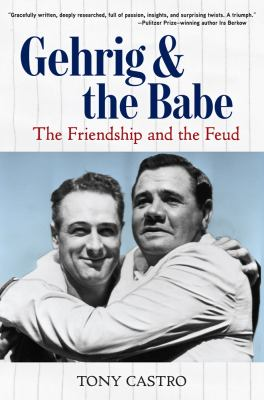 Gehrig & the Babe the friendship and the feud
