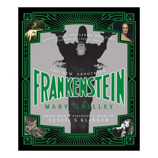 The New Anotated Frankenstein by Mary Shelly