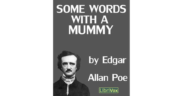 Some words witha Mummy by Edgar Allan Poe