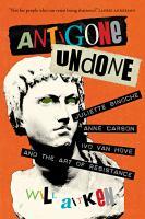 Antigone undone