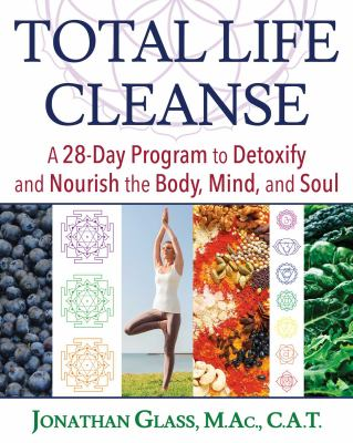 Total life cleanse - a 28-day program to detoxify and nourish the body  mind  and soul