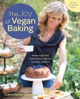 The Joy of Vegan Baking: More than 150 Traditional Treats and Sinful Sweets