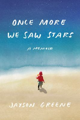 Once More We Saw Stars by Jason Greene