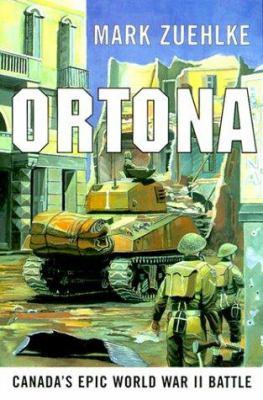 Ortona Canada's epic World War II battle