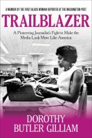 Trailblazer a pioneering journalist's fight to make the media look more like America