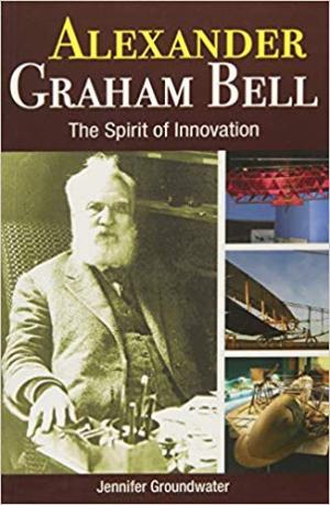 Alexander Graham Bell by Jennifer Groundwater