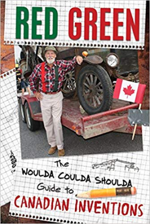 Woulda coulda shoulda guide to canadian inventions by Red Green