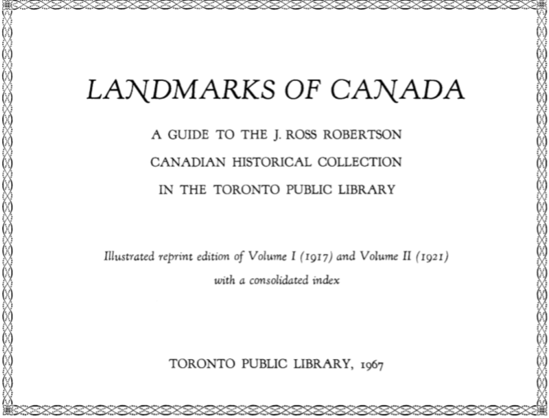 Landmarks of Canada a guide to the J. Ross Robertson Canadian historical collection in the Toronto Public Library