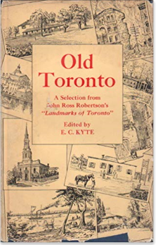 Old Toronto; a selection of excerpts from Landmarks of Toronto