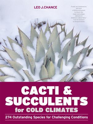 Cacti and succulents for cold climates  274 outstanding species for challenging conditions