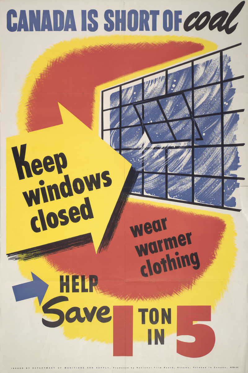 Poster showing an open window and message Canada is short of coal, keep windows closed wear warmer clothing help save 1 ton in 5