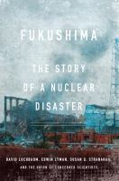 Fukushima the story of a nuclear disaster
