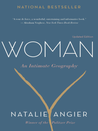 Woman An Intimate Geography by Natalie Angier