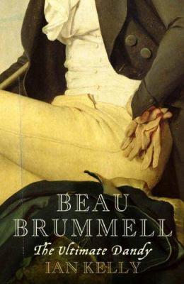 Beau Brummell  the ultimate dandy