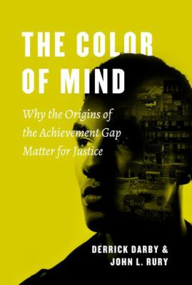 The color of mind - why the origins of the achievement gap matter for justice