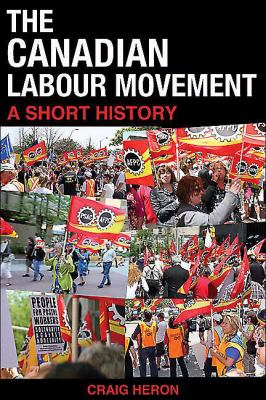 The Canadian labour movement a short history