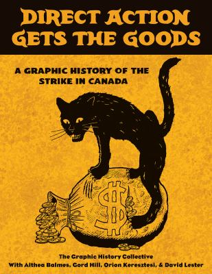 Direct action gets the goods a graphic history of the strike in Canada