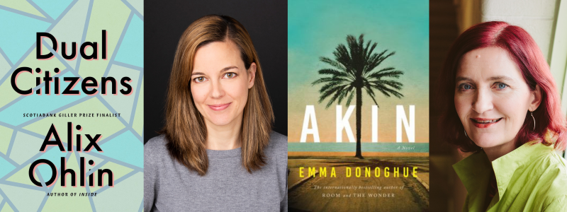 Dual Citizens by Alix Ohlin and Akin by Emma Donoghue