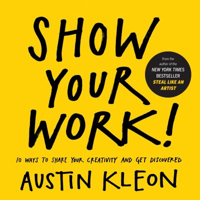Show your work!  10 things nobody told you about getting discovered