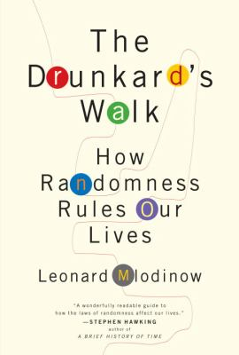 The Drunkard's Walk How Randomness Rules Our Lives