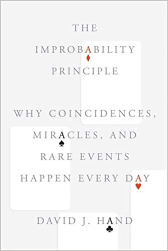 The Improbability Principle Why Coincidences  Miracles  and Rare Events Happen