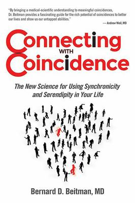 Connecting with Coincidence The New Science for Using Synchronicity and Serendipity in Your Life