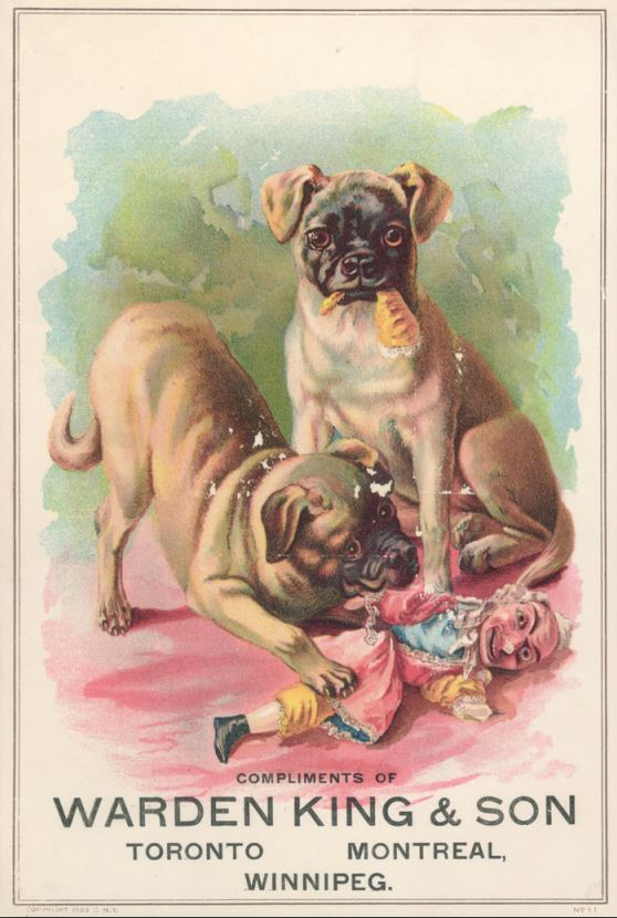Card with two dogs tearing apart a doll with text that reads Compliments of Warden King & Son Toronto Montreal Winnipeg