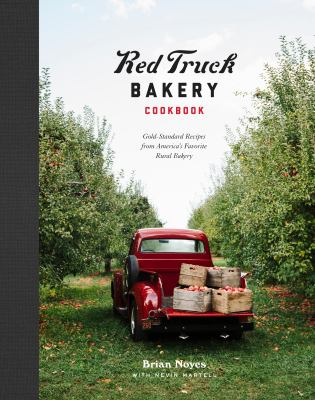 Red Truck Bakery cookbook  gold-standard recipes from America's favorite rural bakery