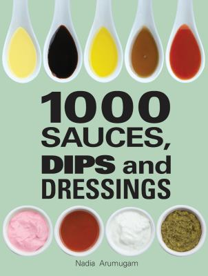 100 Sauces  dips and dressings