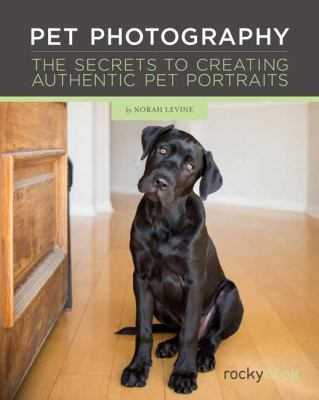 Pet photography  the secrets to creating authentic pet portraits