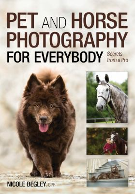 Pet and horse photography for everybody  secrets from a pro