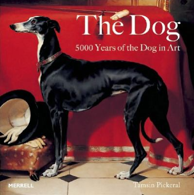 The dog  5000 years of the dog in art
