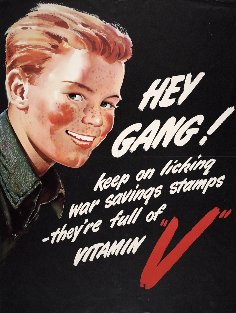 Poster with boyish face and text reading Hey gang! Keep on licking war savings stamps, they're full of vitamin V
