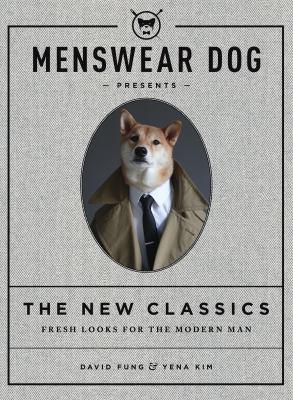 Menswear Dog presents The new classics  fresh looks for the modern man
