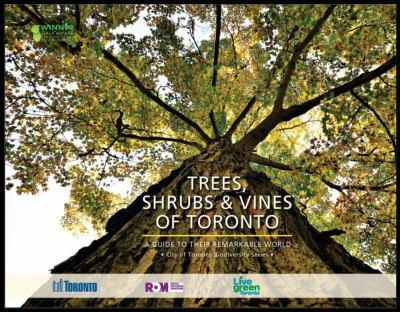 Biodiversity - Trees Shrubs and Vines of Toronto
