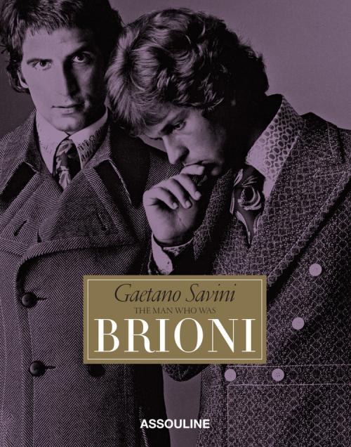 Gaetano Savini  the man who was Brioni